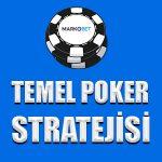 Temel poker stratejileri ve faydalı ipuçları
